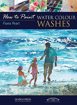 How to Paint Watercolour Washes By Peart, Fiona